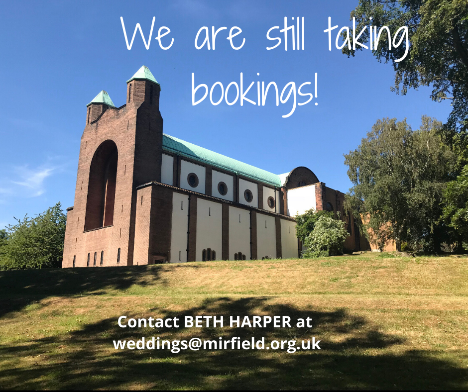 We are still taking bookings! Email weddings@mirfield.org.uk